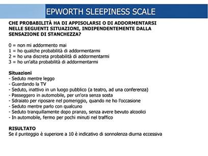 4. La Scala di Epworth è utilizzata per determinare il grado di sonnolenza diurna del paziente.